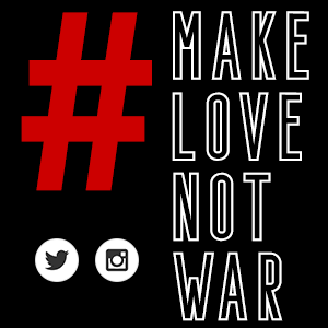 The #MakeLoveNotWar social media campaign against racism and war