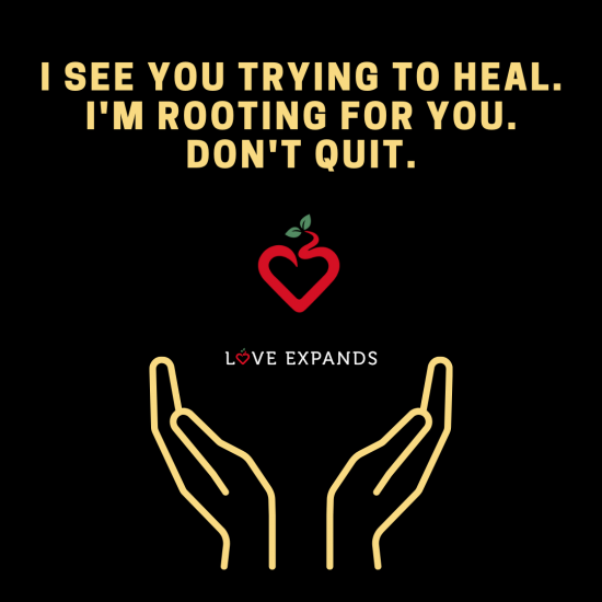 Encouragement picture quote: I see you trying to heal. I'm rooting for you.Don't quit.
