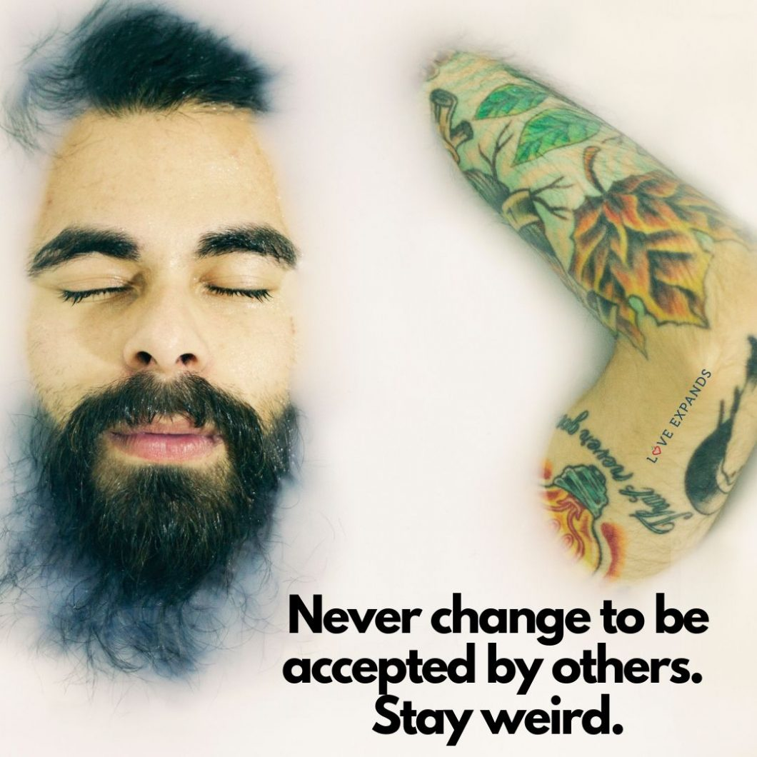 Never change to be accepted by others. Stay weird | Picture Quote