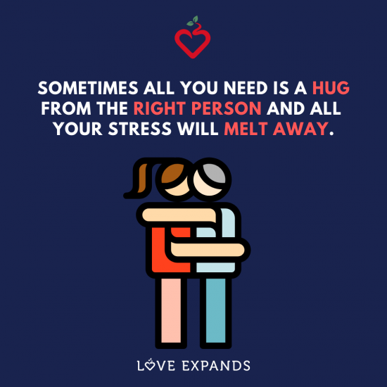 Sometimes all you need is a hug from the right person and all your stress will melt away. Picture Quote