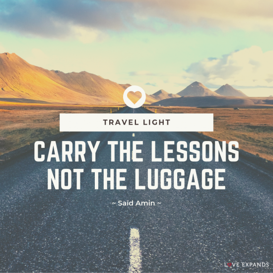 A picture quote by Saïd Amin: Travel light. Carry the lessons, not the luggage