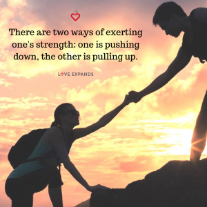 """Picture quote of """"There are two ways of exerting one's strength: one is pushing down, the other is pulling up."""""""