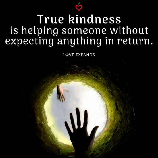 A hand reaching in a well trying to help someone. Inspirational picture quote: True kindness is helping someone without expecting anything in return.