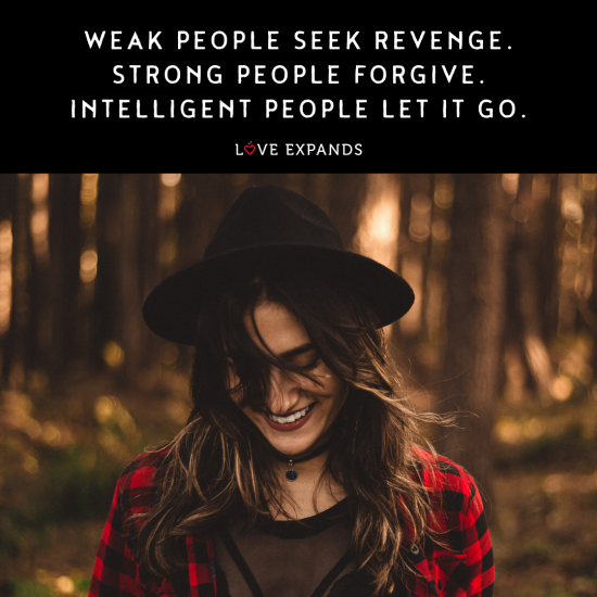 Weak people seek revenge. Strong people forgive. Intelligent people let it go. Picture quote.