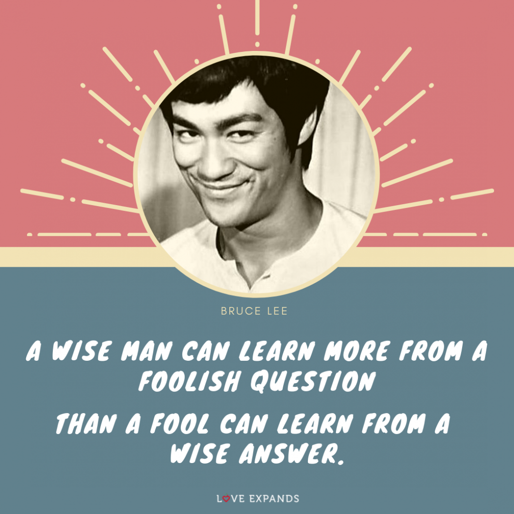 A wise man can learn more from a foolish question than a fool can learn from a wise answer. Picture quote by Bruce Lee.