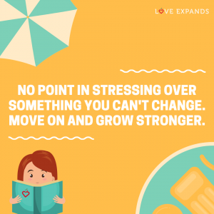 Picture quote: No point in stressing over something you can't change. Move on and grow stronger.