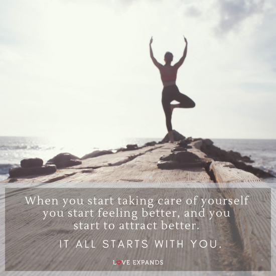When you start taking care of yourself you start feeling better, and you start to attract better. It all starts with you. Picture quote.