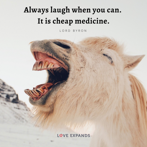 Always laugh when you can…