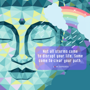 "Picture quote of a buddha and rainbow that says: ""Not all storms come to disrupt your life. Some come to clear your path."""