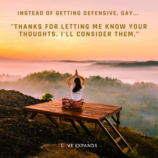 "Picture quote: Instead of getting defensive, say... ""Thanks for letting me know your thoughts. I'll consider them."""