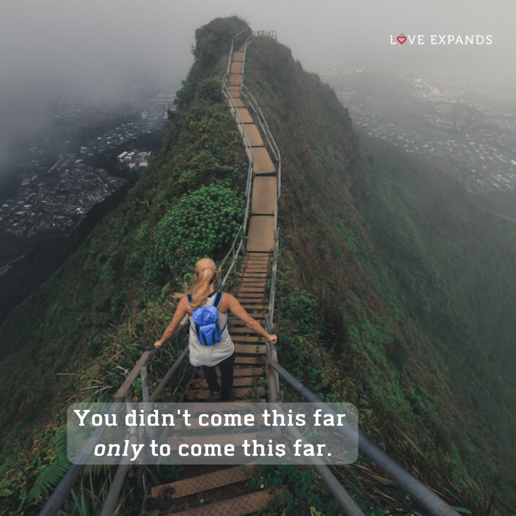 Picture quote: You didn't come this far only to come this far.