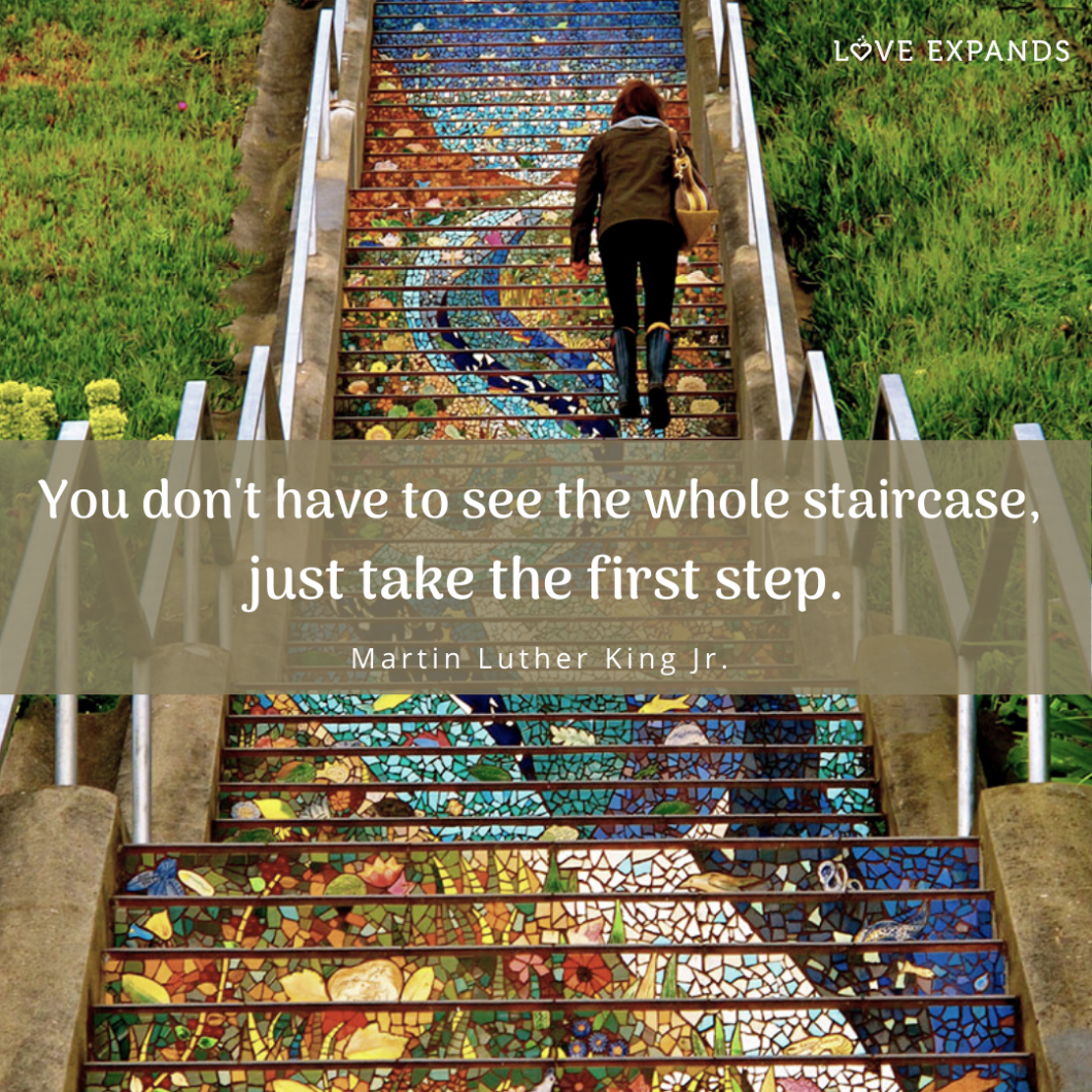 Picture quote by Martin Luther King Jr.: You don't have to see the whole staircase, just take the first step.