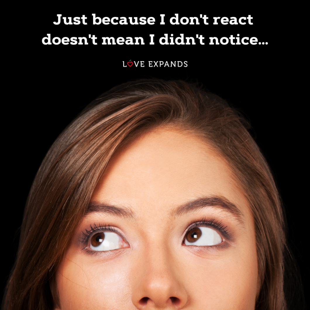 Picture Quote: Just because I don't react doesn't mean I didn't notice...