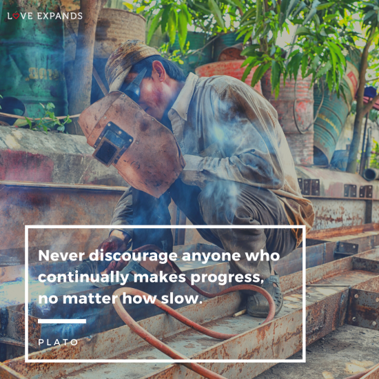 Plato picture quote of a construction worker doing the best he can. The quote reads: Never discourage anyone who continually makes progress, no matter how slow.