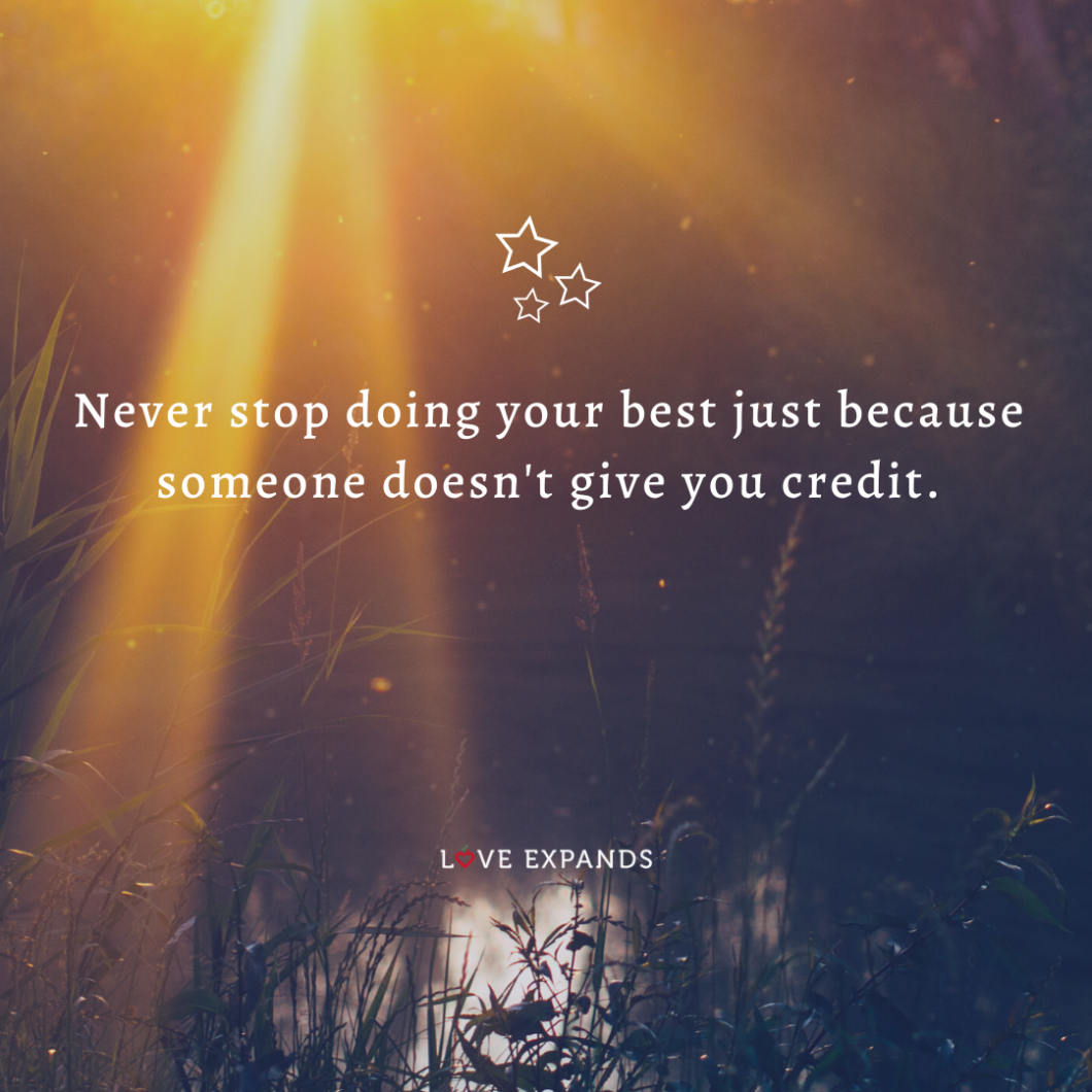 Inspirational picture quote: Never stop doing your best just because someone doesn't give you credit.