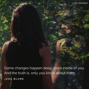 "A picture quote by Judy Blume featuring a woman seeing her reflection. The quote says: ""Some changes happen deep down inside of you. And the truth is, only you know about them."""