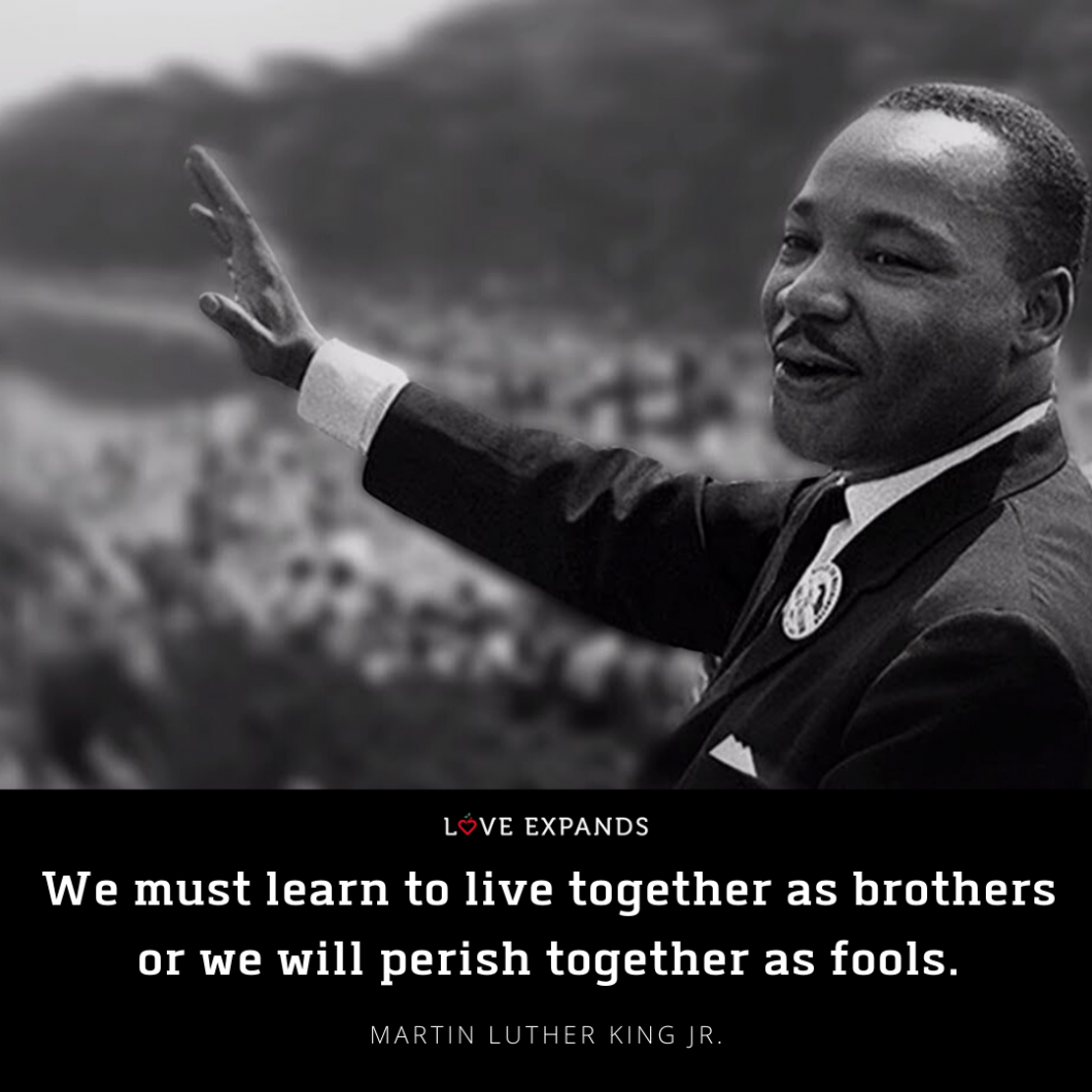 """We must learn to live together as brothers or we will perish together as fools."" Martin Luther King. Jr. Picture quote."