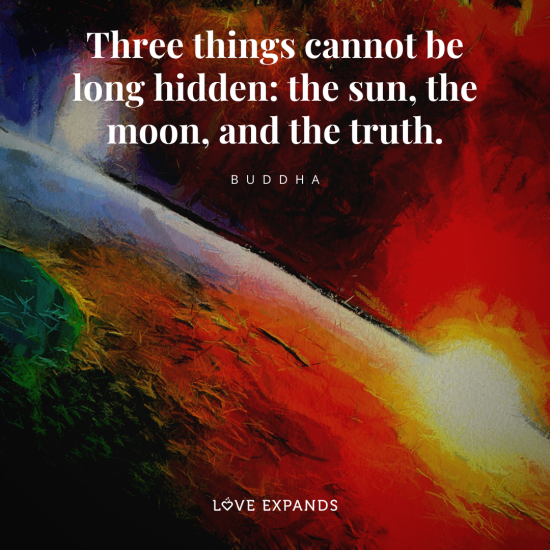 "Picture quote by Buddha of the moon, sun and Earth: ""Three things cannot be long hidden: the sun, the moon, and the truth."""