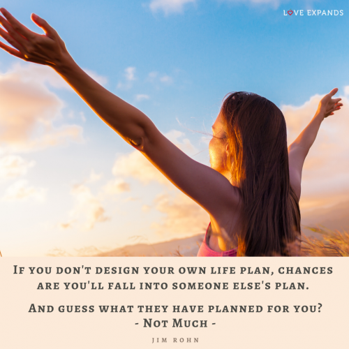 Design your own life plan…