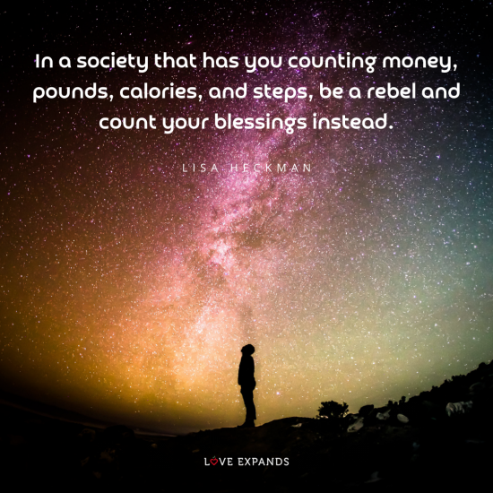 """Silhouette of a man gazing into the stars. """"In a society that has you counting money, pounds, calories, and steps, be a rebel and count your blessings instead."""" Quote by Lisa Heckman"""
