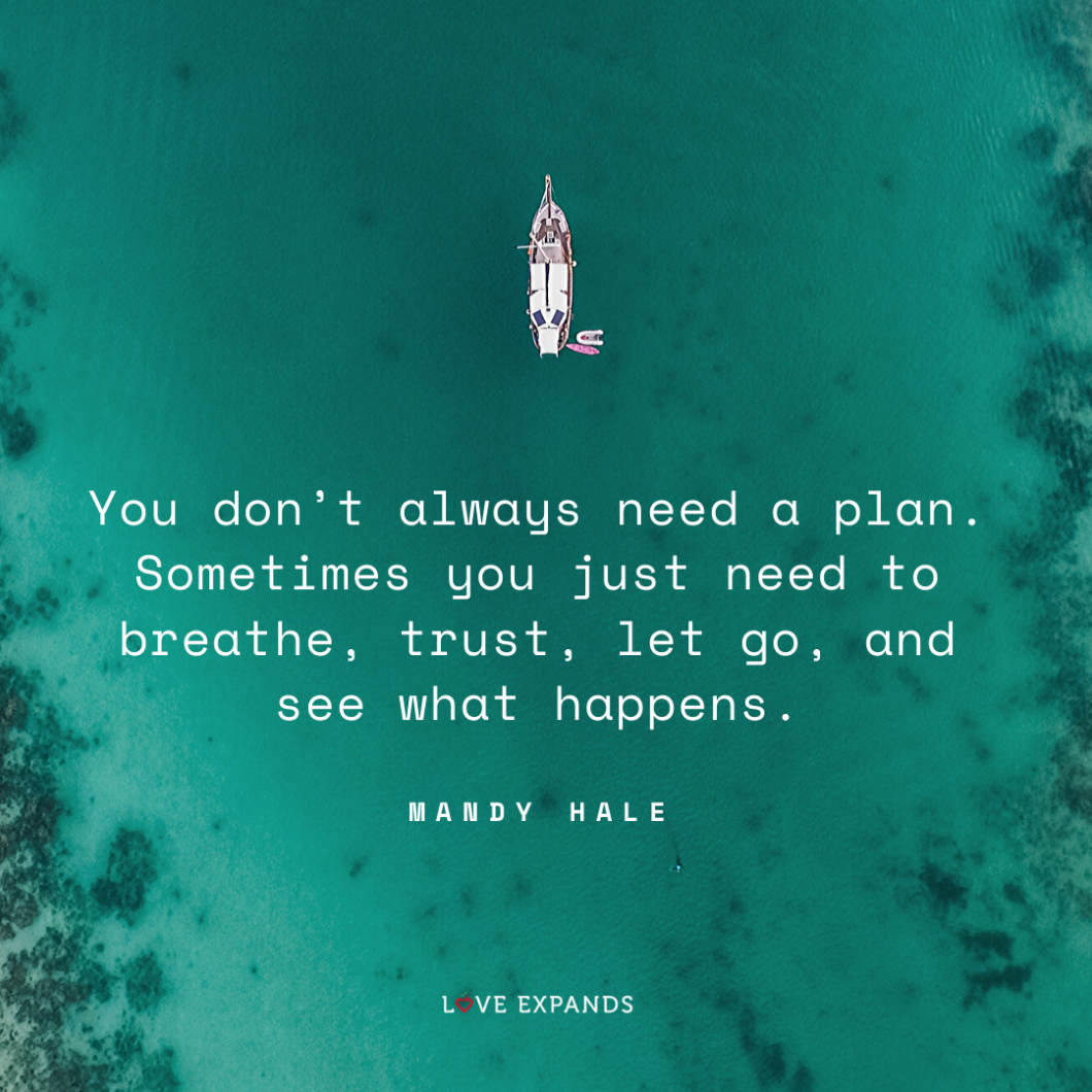 "Overhead view of a boat over blue, aqua colored ocean water. ""You don't always need a plan. Sometimes you just need to breathe, trust, let go, and see what happens."" Picture quote by Mandy Hale."