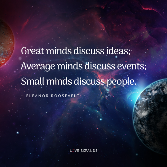 "Eleanor Roosevelt picture quote featuring space, stars, planets: ""Great minds discuss ideas; Average minds discuss events; Small minds discuss people."""