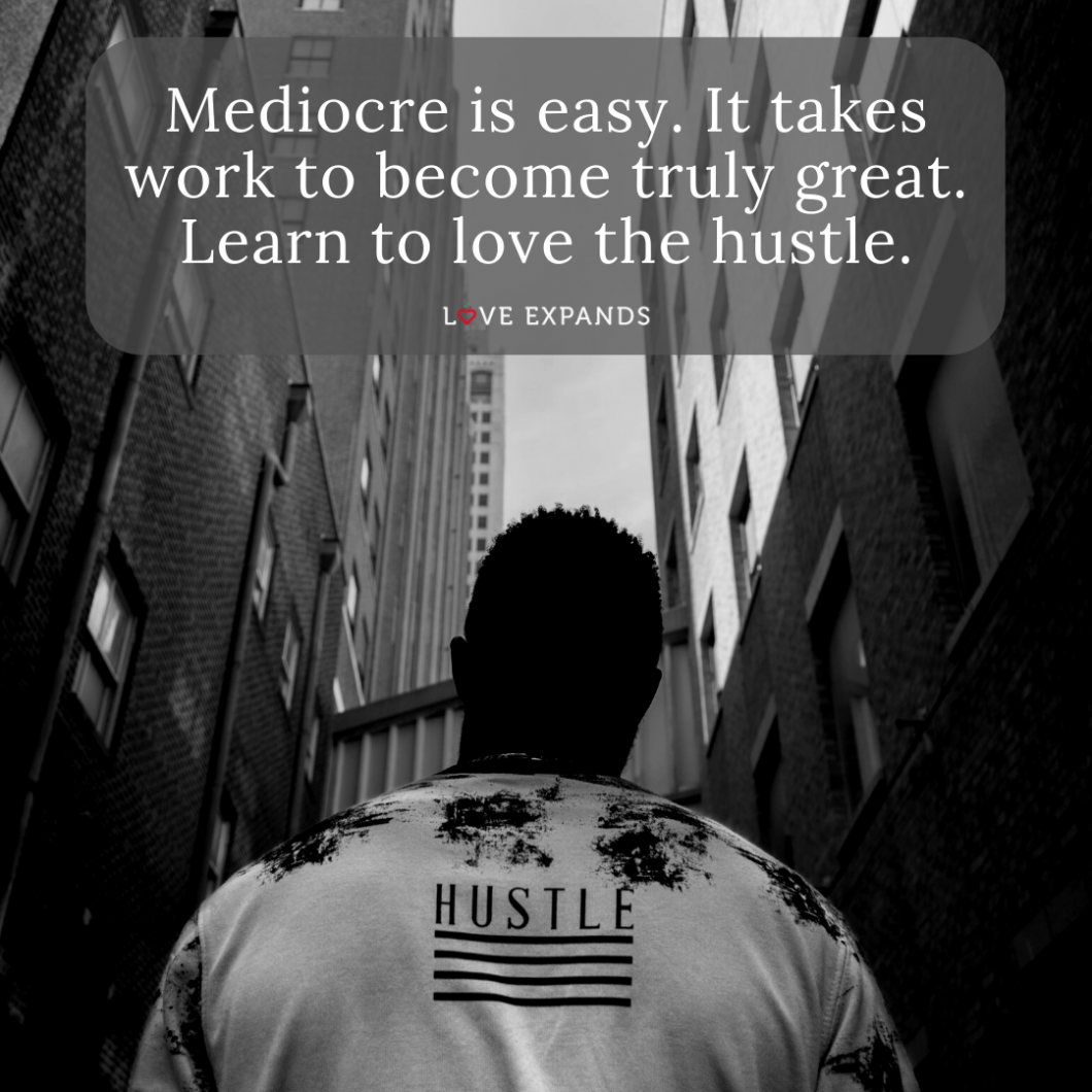 Picture quote of a black man with back to the camera looking up at tall building from an alley. Back of his shirt says 'Hustle'