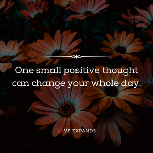 """One small positive thought can change your whole day."" Picture quote about positive thoughts which can shape your day."