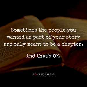 """Picture Quote: """"Sometimes the people you wanted as part of your story are only meant to be a chapter. And that's OK."""""""