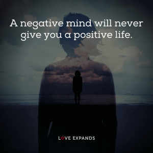 "Picture quote about life and a positive mindset: ""A negative mind will never give you a positive life."""