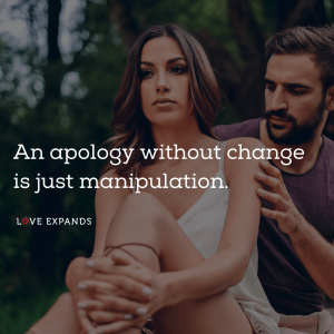 """Picture quote of a man apologizing to a woman: """"An apology without change is just manipulation."""""""