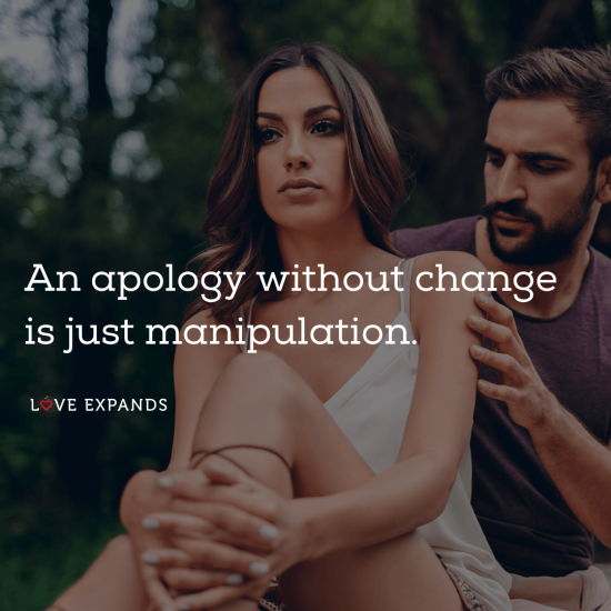 "Picture quote of a man apologizing to a woman: ""An apology without change is just manipulation."""