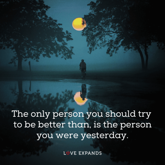 "Picture quote of a bicyclist and his reflection in the water: ""The only person you should try to be better than, is the person you were yesterday."""