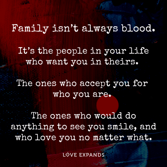 Family isn't always blood picture quote