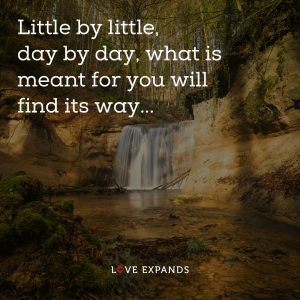 "Waterfall picture quote: ""Little by little, day by day, what is meant for you will find its way."""
