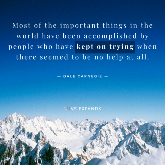 "Dale Carnegie Quote: ""Most of the important things in the world have been accomplished by people who have kept on trying when there seemed to be no help at all."""