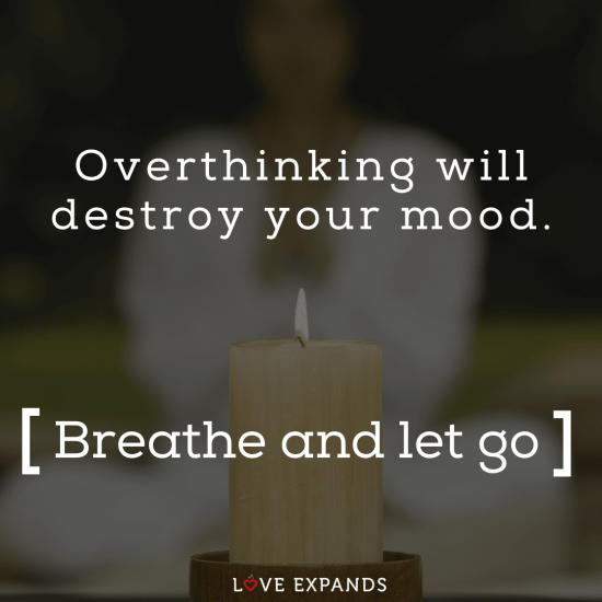 "Zen picture quote of a woman and candle: ""Overthinking will destroy your mood. Breathe and let go."""