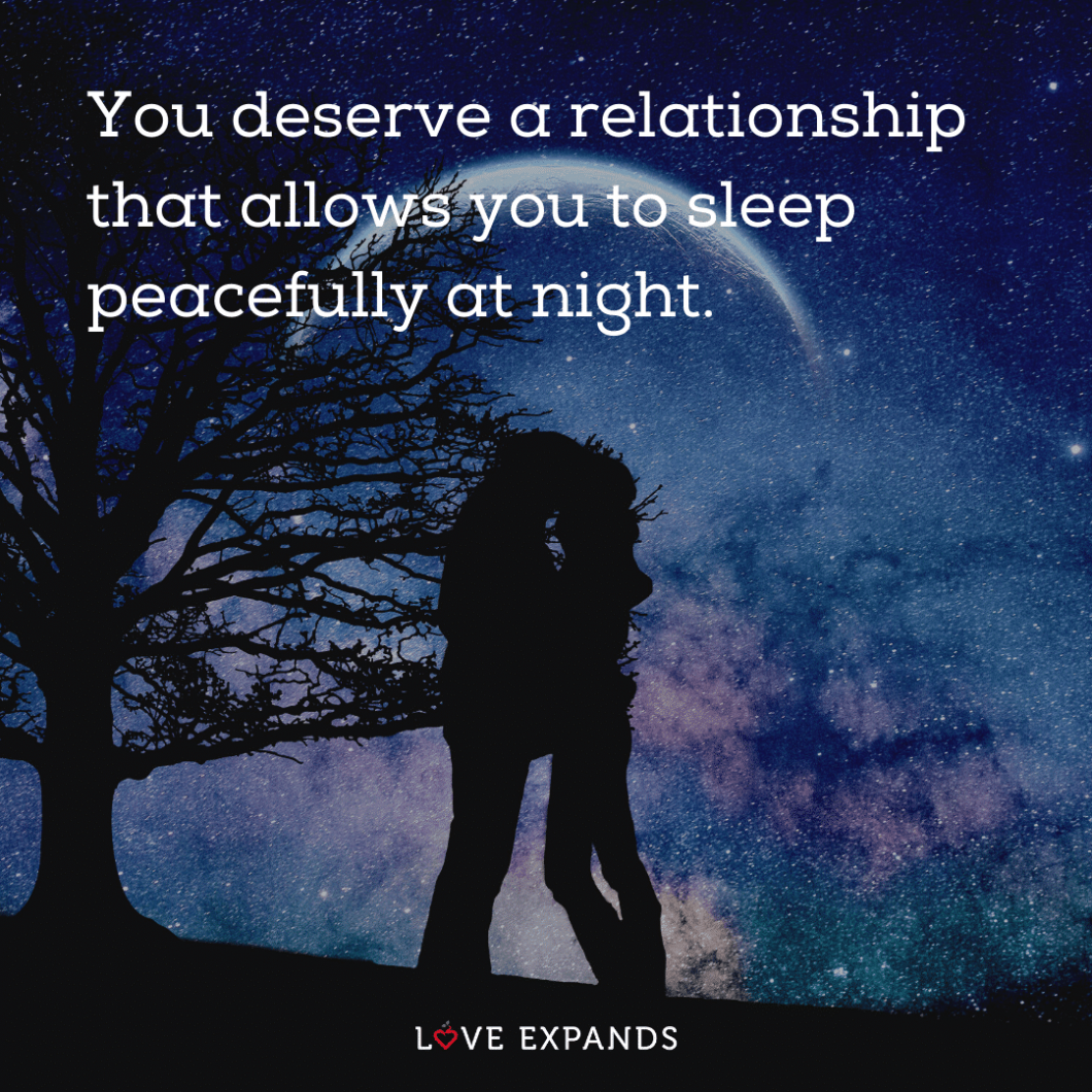 "Love and relationship picture quote: ""You deserve a relationship that allows you to sleep peacefully at night."""