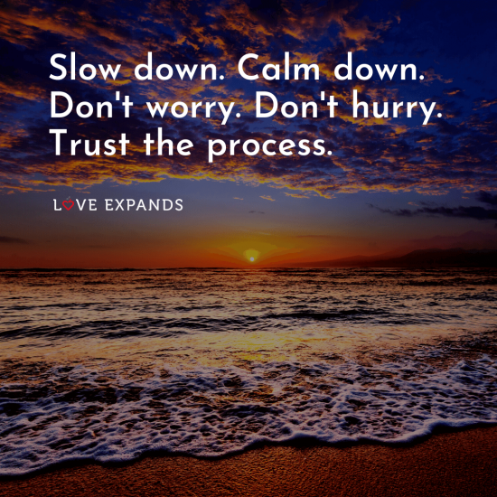 "Encouragement picture quote of sun, clouds, ocean waves and sand: ""Slow down. Calm down. Don't worry. Don't hurry. Trust the process."""