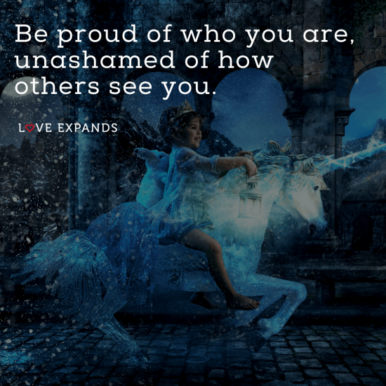 """Kid riding a unicorn picture quote: """"Be proud of who you are, unashamed of how others see you."""""""
