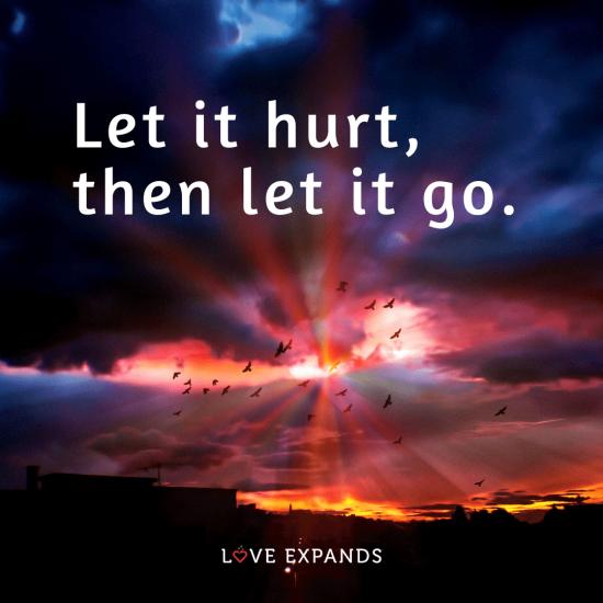 """Picture Quote: """"Let it hurt, then let it go."""""""