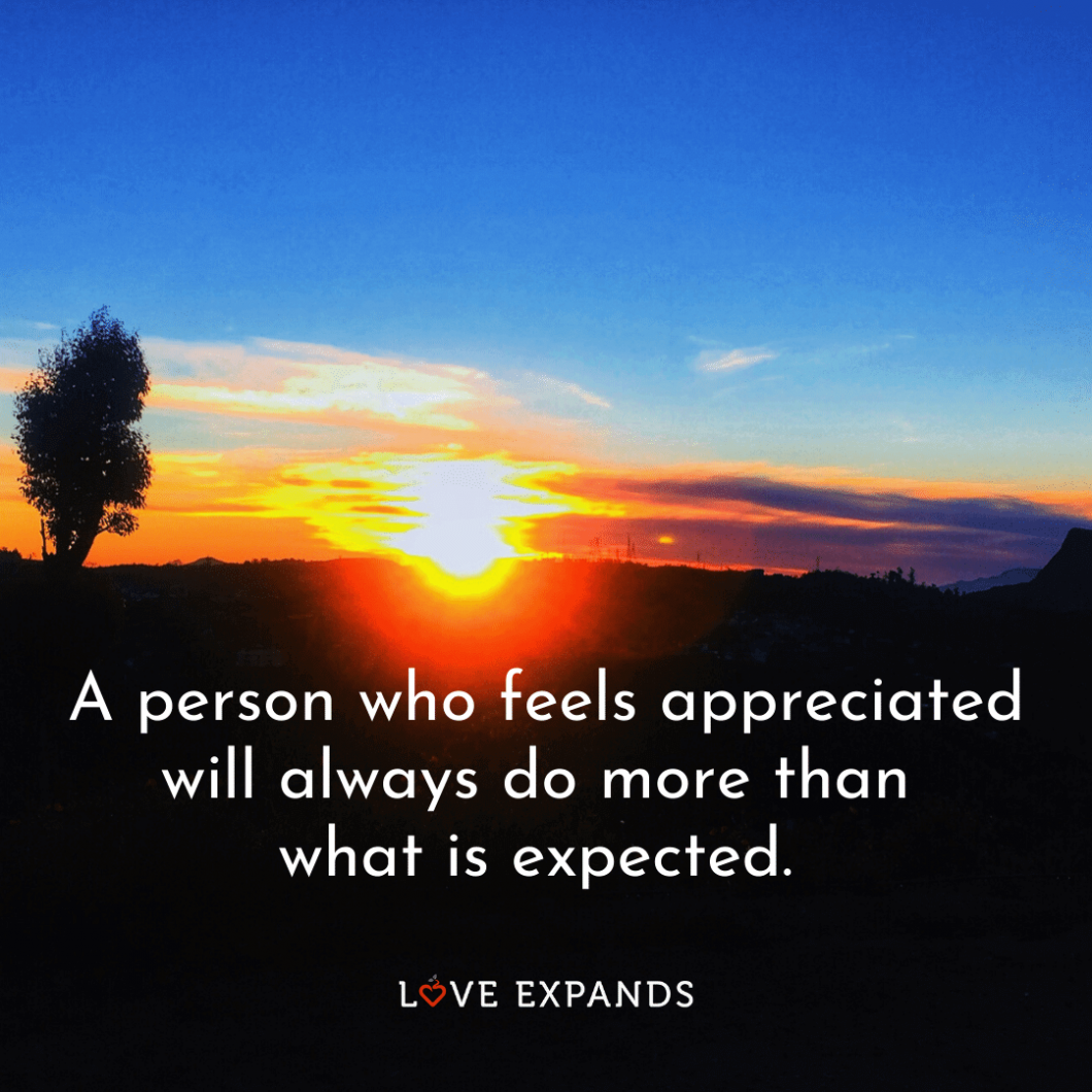 """Sunset picture quote: """"A person who feels appreciated will always do more than what is expected."""""""
