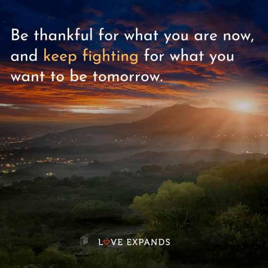 """Scenic sunrise picture quote of a mountain: """"Be thankful for what you are now, and keep fighting for what you want to be tomorrow."""""""