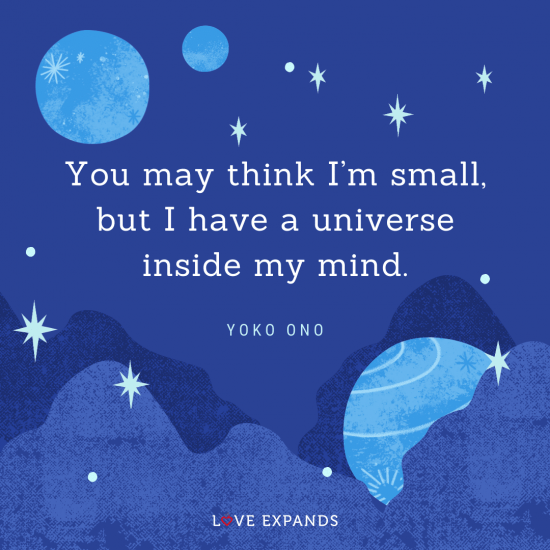 "Picture quote: ""You may think I'm small, but I have a universe inside my mind."""
