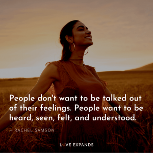 Picture Quote: People don't want to be talked out of their feelings. People want to be heard, seen, felt, and understood.