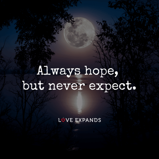 "Picture quote of a full moon over water: ""Always hope, but never expect."""