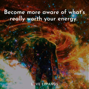 "Picture Quote: ""Become more aware of what's really worth your energy."""