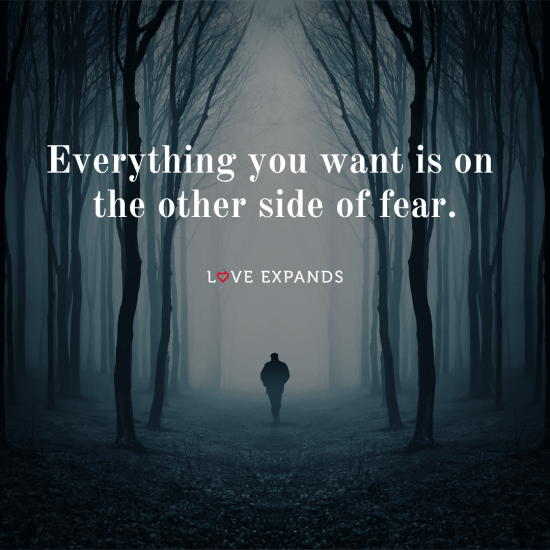 "Picture quote of a fearless man walking in the woods: ""Everything you want is on the other side of fear."""