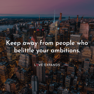"""Picture quote of New York skyline: """"Keep away from people who belittle your ambitions."""""""