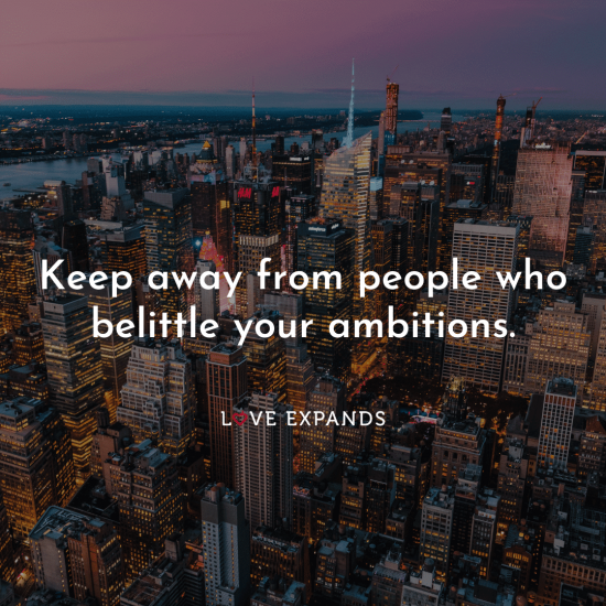 "Picture quote of New York skyline: ""Keep away from people who belittle your ambitions."""